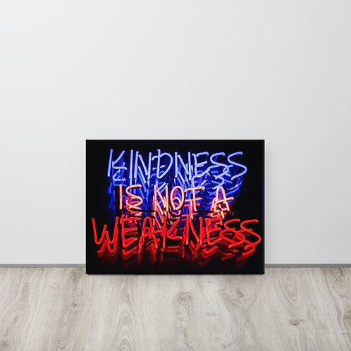 Kindness Is Not A Weakness Canvas