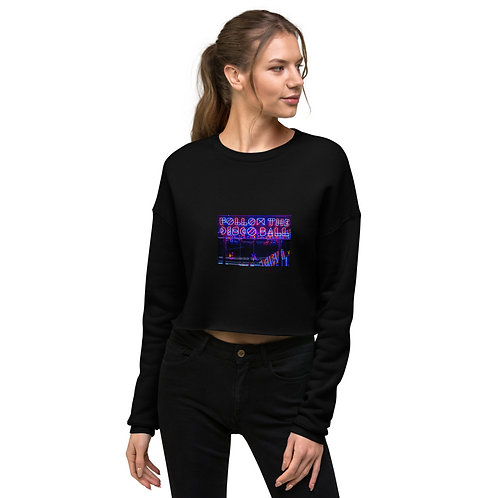 Follow The Disco Ball Crop Sweatshirt