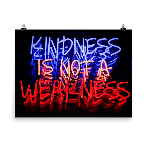 Kindness Is Not A Weakness Poster