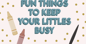 15 Fun Things to Keep Your Littles Busy