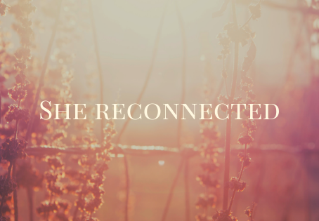 She Reconnected