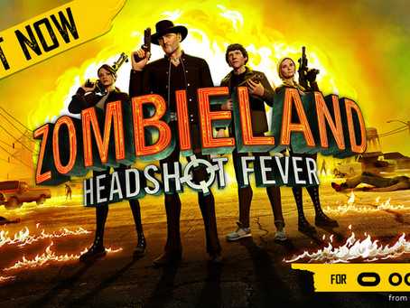 ZOMBIELAND VR: HEADSHOT FEVER OUT NOW ON OCULUS QUEST!
