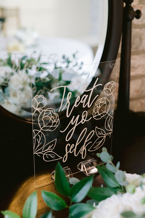 Treat Yo Self with Floral Illustration | Acrylic Sign