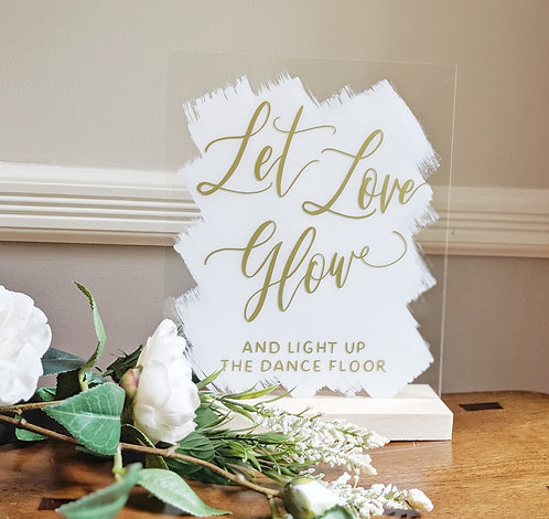 Let Love Glow| Glowstick Sign | Brushed Acrylic
