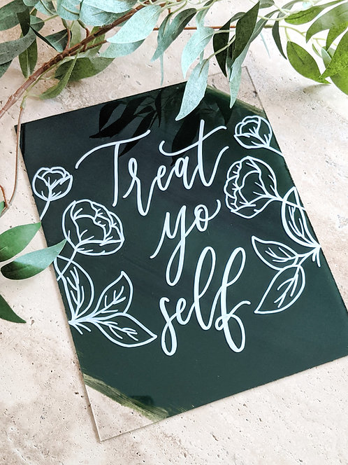Treat Yo Self with Floral Design | Brushed Acrylic