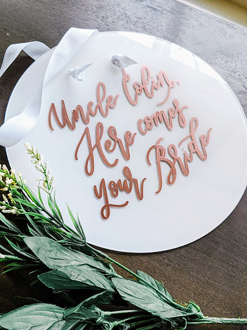 Round Acrylic Here Comes Your Bride | Flower Girl, Ring Bearer Hanging Sign