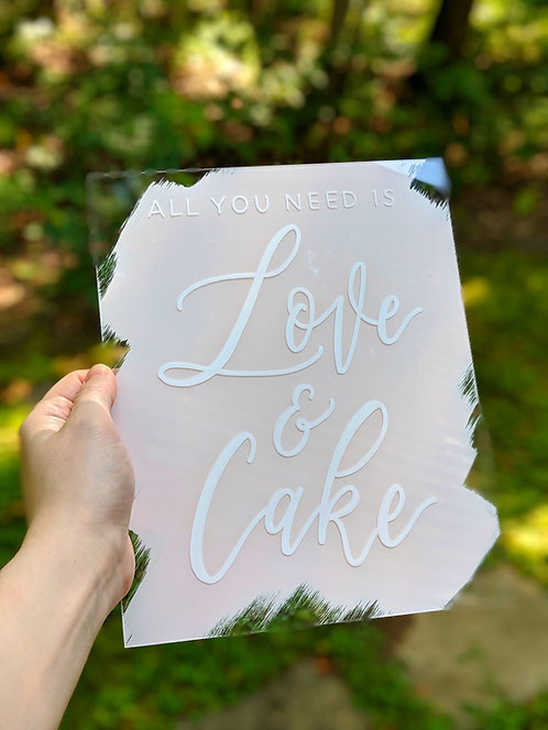 All You Need is Love and Cake Sign | Brushed Acrylic