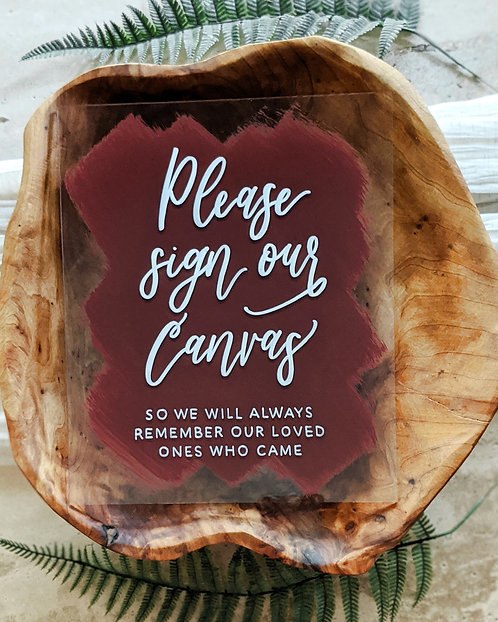 Please Sign Our Canvas Acrylic Sign