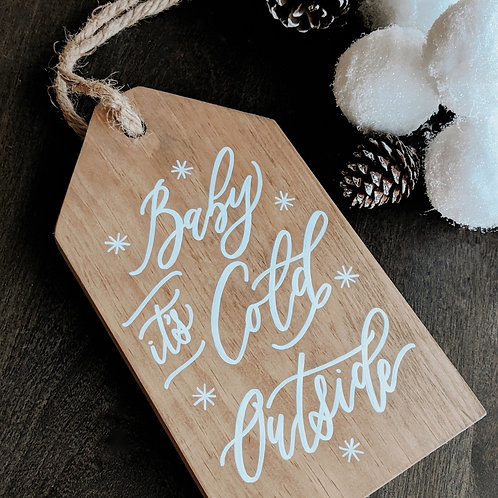 Baby It's Cold Outside Wood Sign Decor