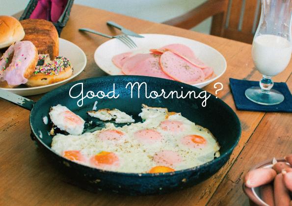 goodmorning?