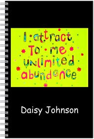 Notebook - Personalised - A5 Size - I attract to me unlimited abundance