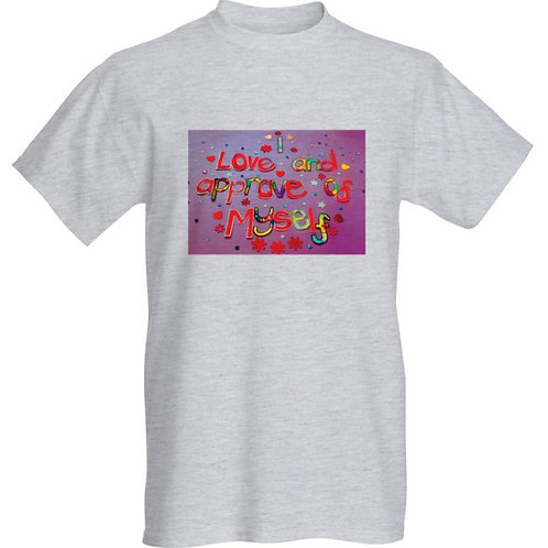 Comfy Unisex Slouch Style Tee Shirt - I love and approve of myself