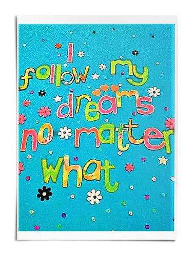 Poster - I follow my dreams no matter what