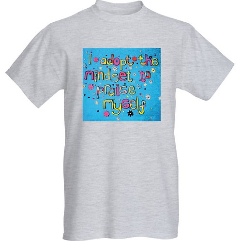 Comfy Unisex Slouch Style Tee Shirt - I adopt the mindset to praise myself