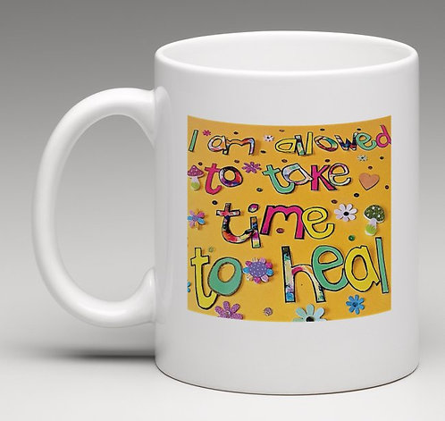 Mug - Positive affirmation - I am allowed to take time to heal