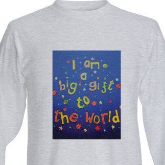 Long sleeve top - I am a big gift to the world