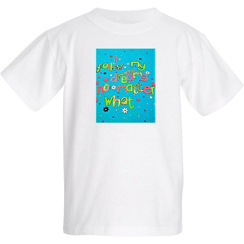 Kids T Shirt - Positive affirmation - I follow my dreams no matter what