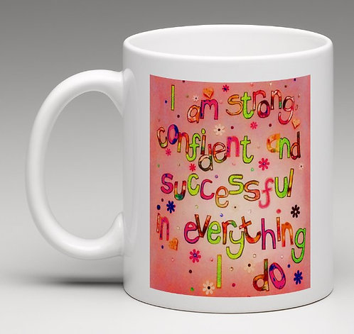 Mug - Positive affirmation - I am strong, confident and successful