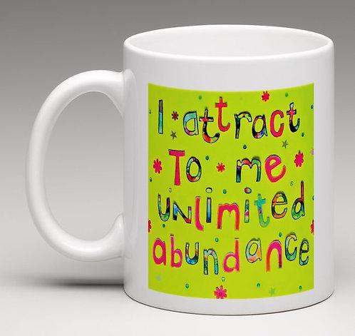 Mug - Positive affirmation - I attract to me unlimited abundance