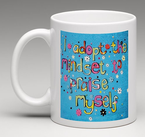 Mug - Positive affirmation-I adopt the mindset to praise myself
