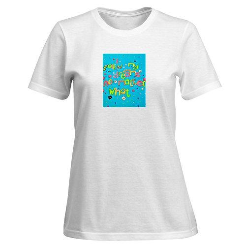 Ladies T Shirt - I follow my dreams no matter what