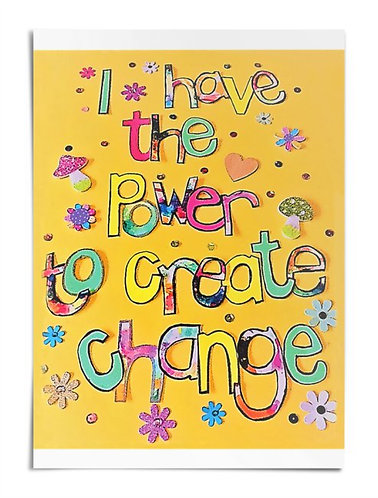 Poster - I have the power to create change (yellow)