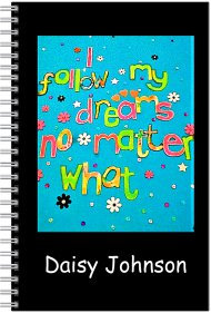 Notebook - Personalised - A5 Size - I follow my dreams no matter what