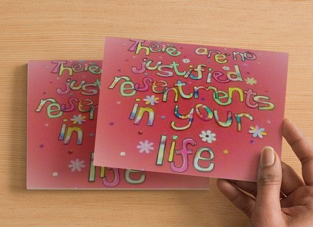 10 A6 size Postcards - There are no justified resentments in my life