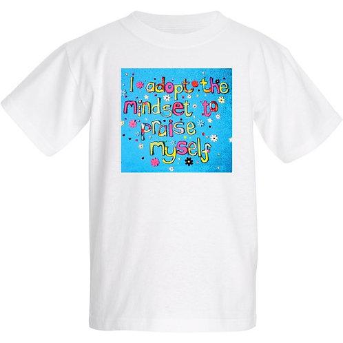 Kids T Shirt - Positive affirmation - I adopt the mindset to praise myself