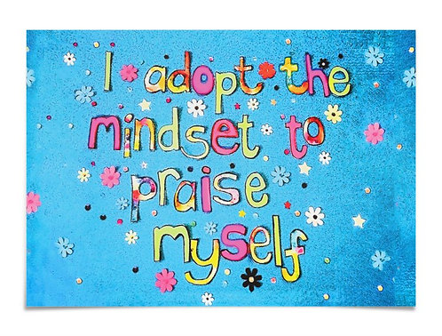 Poster - I adopt the mindset to praise myself