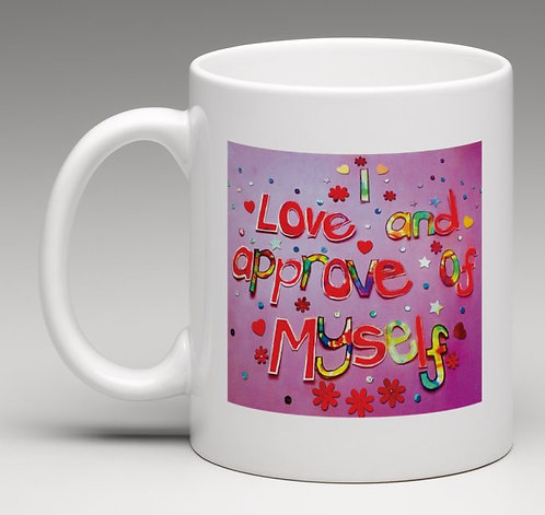 Mug personalised - I love and approve of myself
