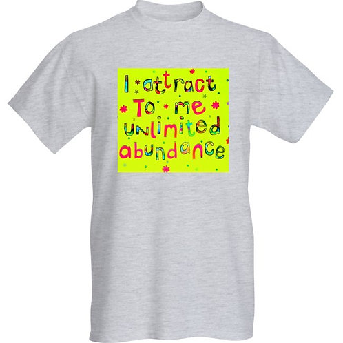 Comfy Unisex Slouch Style Tee Shirt - I attract to me unlimited abundance