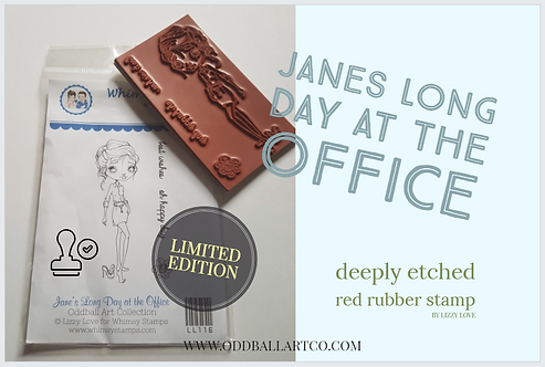 Rubber Stamp Limited Edition Janes Long Day at the Office