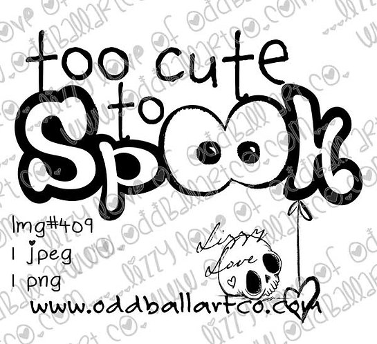 Digital Stamp Spooky Eyes ~ Too Cute To Spook Sentiment Image No. 409