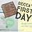 Thumbnail: Rubber Stamp Limited Edition Becca's First Day
