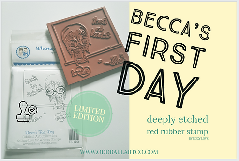 Rubber Stamp Limited Edition Becca's First Day