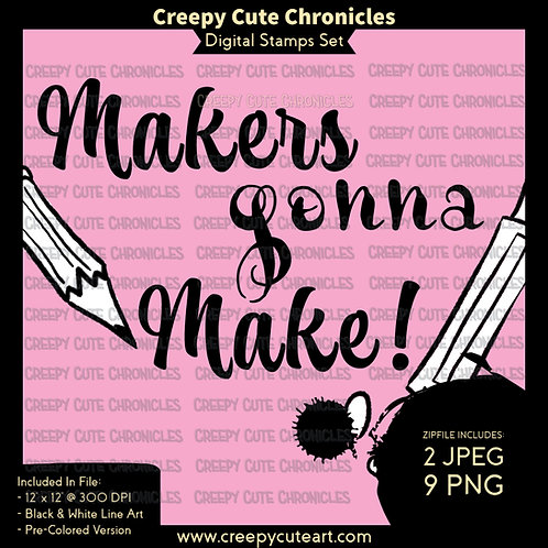 CCC# 135 MAKERS GONNA MAKE DIGI STAMP Creepy Cute Chronicles