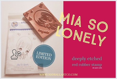 Rubber Stamp Limited Edition Mia So Lonely