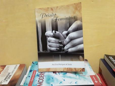 Prisão Feminina em São Luís: relatos de escritora sobre a 'mulher prisioneira'