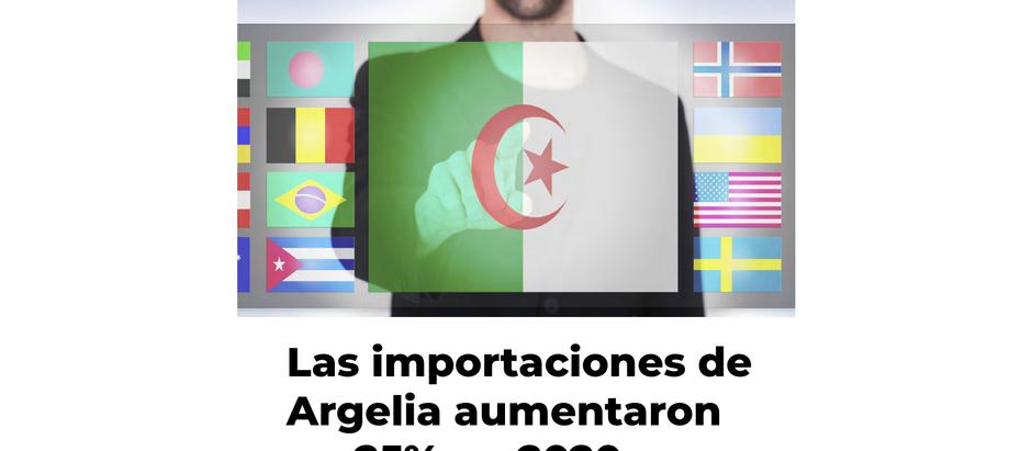 Las importaciones de Argelia aumentaron un 25% en 2020