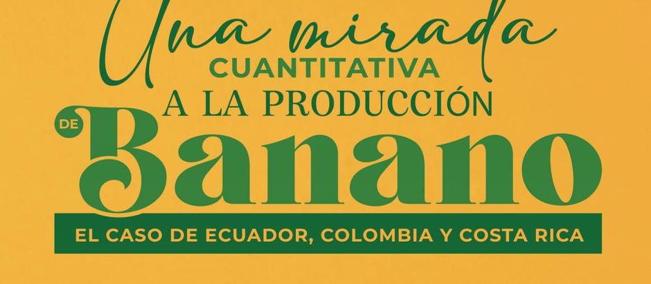 Una mirada cuantitativa a la producción del Banano.