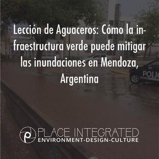 Lección de Aguaceros: Cómo la infraestructura verde puede mitigar las inundaciones en Mendoza, AR.