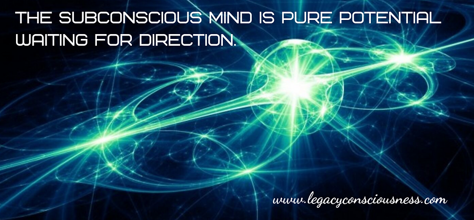 The subconscious mind is pure potential