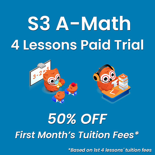S3 A-Math - 4 Lessons Paid Trial (Classroom / Live-Stream)