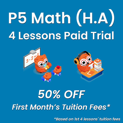 P5 Math (H.A) - 4 Lessons Paid Trial (Classroom / Live-Stream)