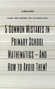 5 Common Mistakes in Primary School Mathematics - And How To Avoid Them!
