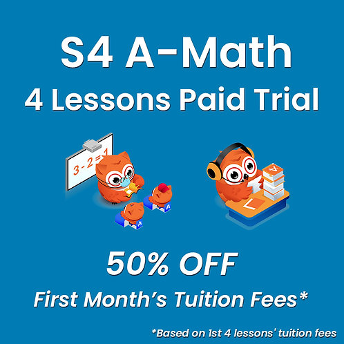 S4 A-Math - 4 Lessons Paid Trial (Classroom / Live-Stream)
