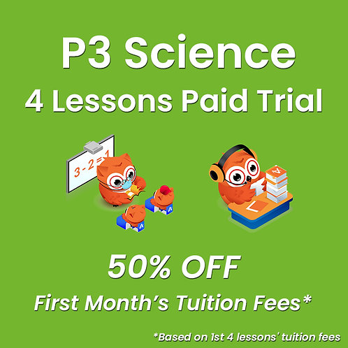 P3 Science - 4 Lessons Paid Trial (Classroom / Live-Stream)
