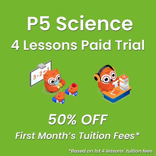 P5 Science - 4 Lessons Paid Trial (Classroom / Live-Stream)