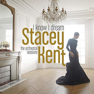 Stacey Kent | I Know I Dream